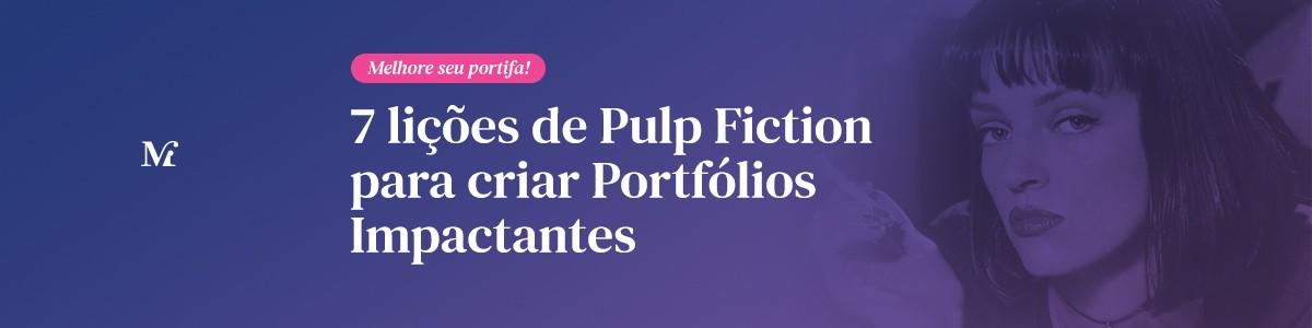 """7 lições de """"Pulp Fiction"""" para criar Portfólios Impactantes"""