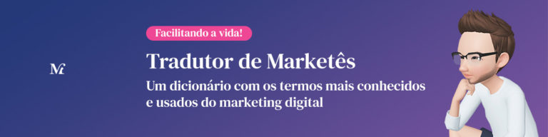 Tradutor de Marketês • Os termos de Marketing Digital mais usados no mercado – De A a Z.